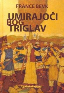 Umirajoči bog Triglav : zgo... (naslovnica)
